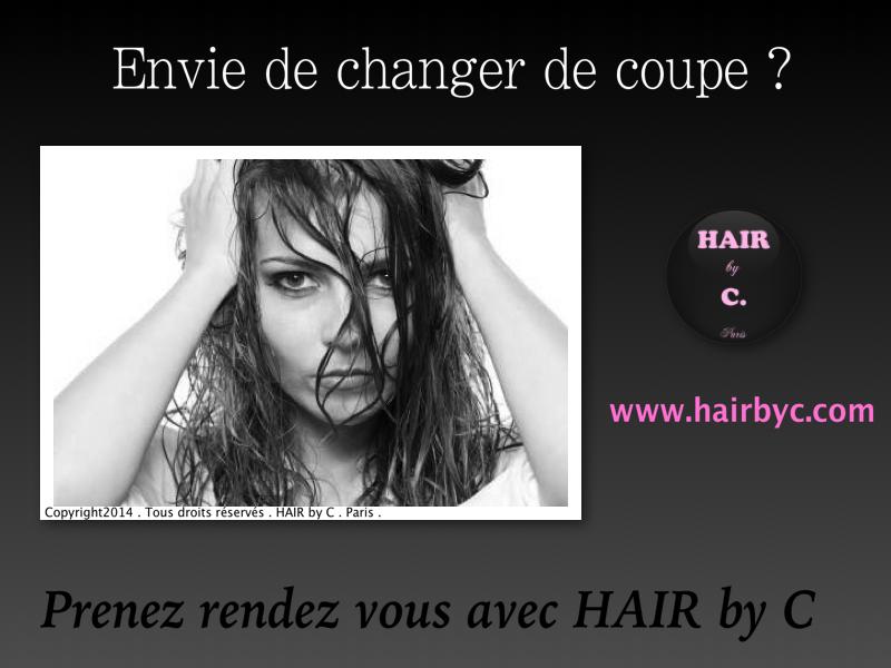 chez hair by c nous veillons ce que votre coiffure soit adapte et donnons tous les conseils pour vous recoiffer facilement - Coloriste Visagiste